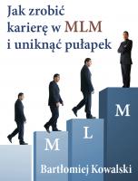 Jak zrobić karierę w MLM i uniknąć pułapek?
