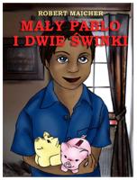 Mały Pablo i dwie świnki