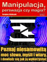Manipulacja, perswazja czy magia?