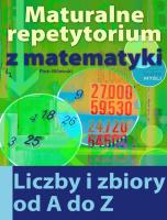 Maturalne repetytorium z matematyki. Liczby i zbiory