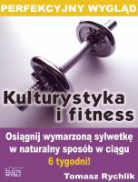 Perfekcyjny wygląd - kulturystyka i fitness