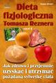 Dieta fizjologiczna Tomasza Reznera cz II