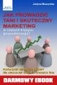 Jak prowadzić tani i skuteczny marketing?