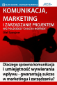 Komunikacja, marketing i zarządzanie projektem wg polskiego Chucka Norrisa